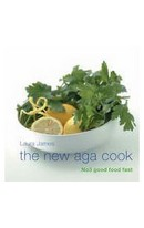 New Aga Cook: Good Food Fast